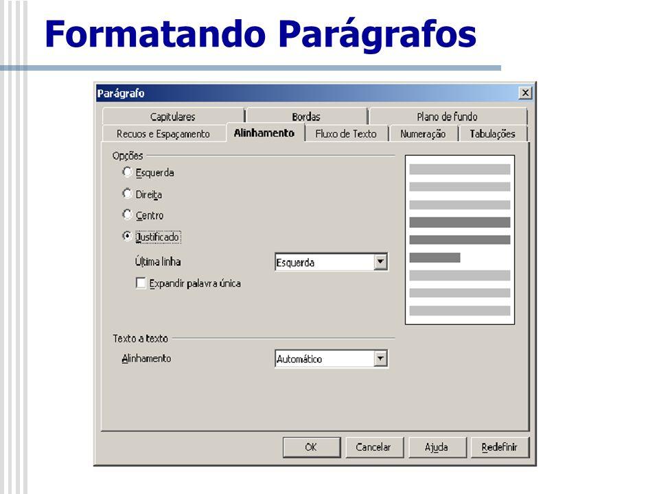 Não se pode esquecer de selecionar antes a região onde se quer aplicar o alinhamento, ou posicionar o cursor no parágrafo a ser alinhado.