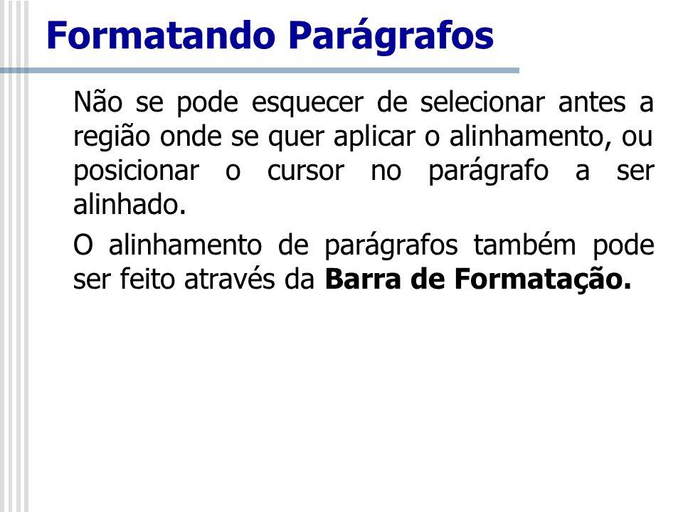 Formato/Parágrafo/Recuos e Espaçamento Aqui se define o recuo, o espaçamento do parágrafo e o espaçamento entre as linhas.