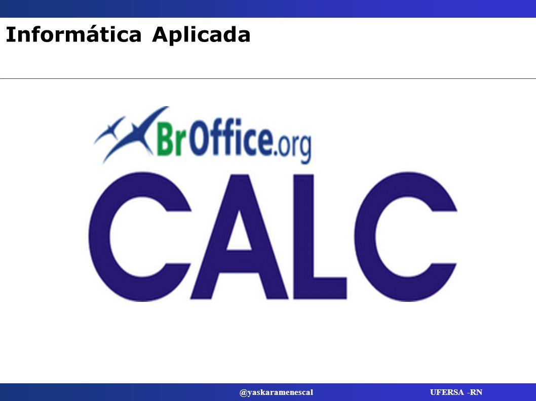 @yaskaramenescal UFERSA -RN Informática Aplicada