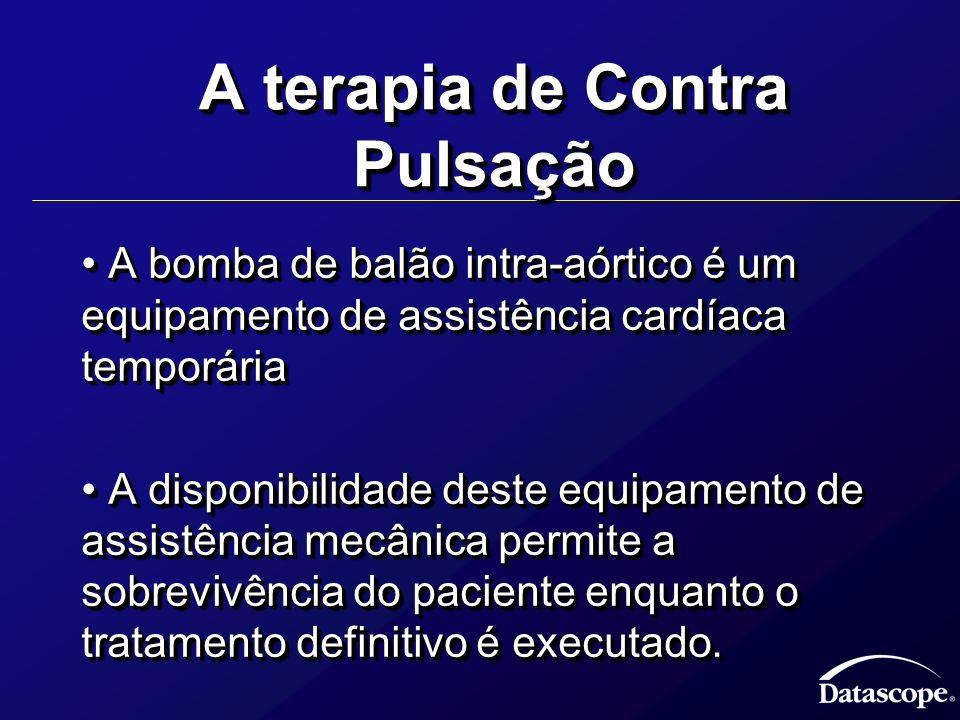 A terapia de Contra Pulsação A bomba de balão intra-aórtico é um equipamento de assistência cardíaca temporária A bomba de balão intra-aórtico é um eq