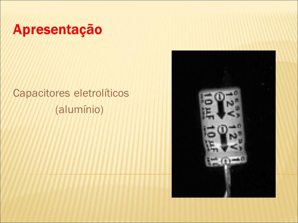 Apresentação Capacitores eletrolíticos (alumínio)