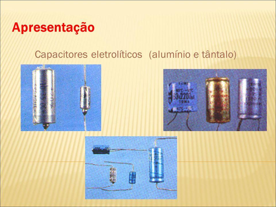 Apresentação Capacitores eletrolíticos (alumínio e tântalo)