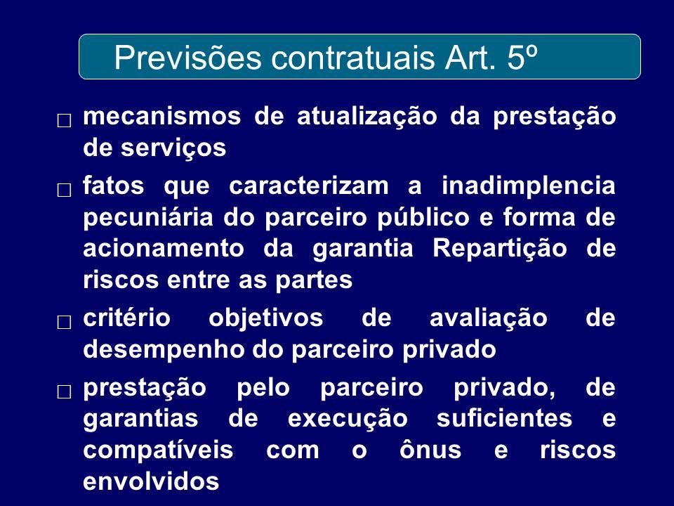 Previsões contratuais Art. 5º mecanismos de atualização da prestação de serviços fatos que caracterizam a inadimplencia pecuniária do parceiro público