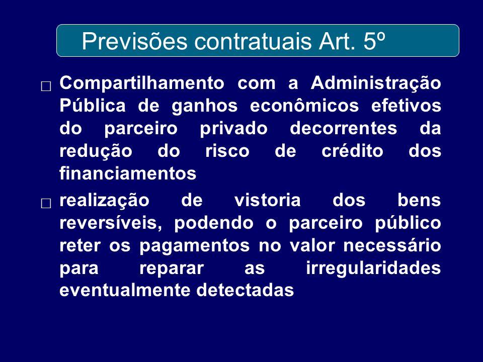 Previsões contratuais Art. 5º Compartilhamento com a Administração Pública de ganhos econômicos efetivos do parceiro privado decorrentes da redução do