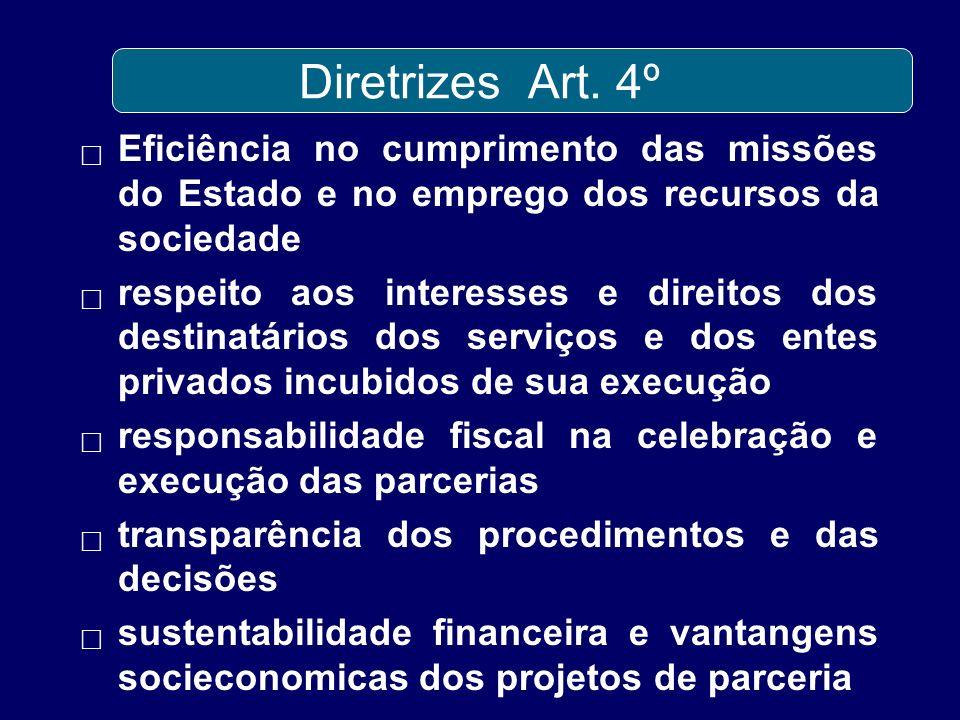 Diretrizes Art. 4º Eficiência no cumprimento das missões do Estado e no emprego dos recursos da sociedade respeito aos interesses e direitos dos desti