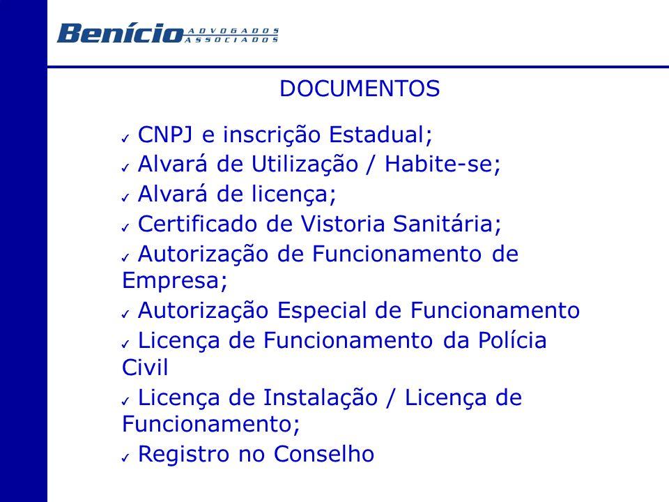 DOCUMENTOS CNPJ e inscrição Estadual; Alvará de Utilização / Habite-se; Alvará de licença; Certificado de Vistoria Sanitária; Autorização de Funcionam