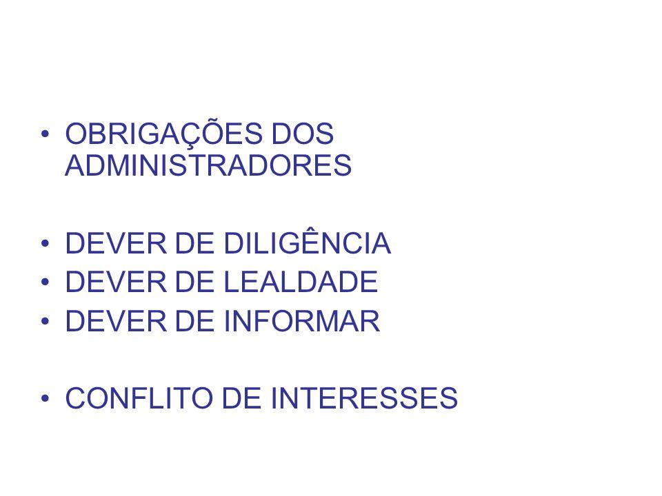OBRIGAÇÕES DOS ADMINISTRADORES DEVER DE DILIGÊNCIA DEVER DE LEALDADE DEVER DE INFORMAR CONFLITO DE INTERESSES