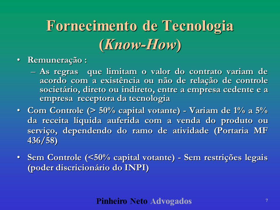 7 P inheiro N eto A dvogados Fornecimento de Tecnologia (Know-How) Remuneração :Remuneração : –As regras que limitam o valor do contrato variam de aco