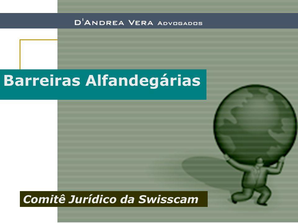 Barreiras Alfandegárias Comitê Jurídico da Swisscam
