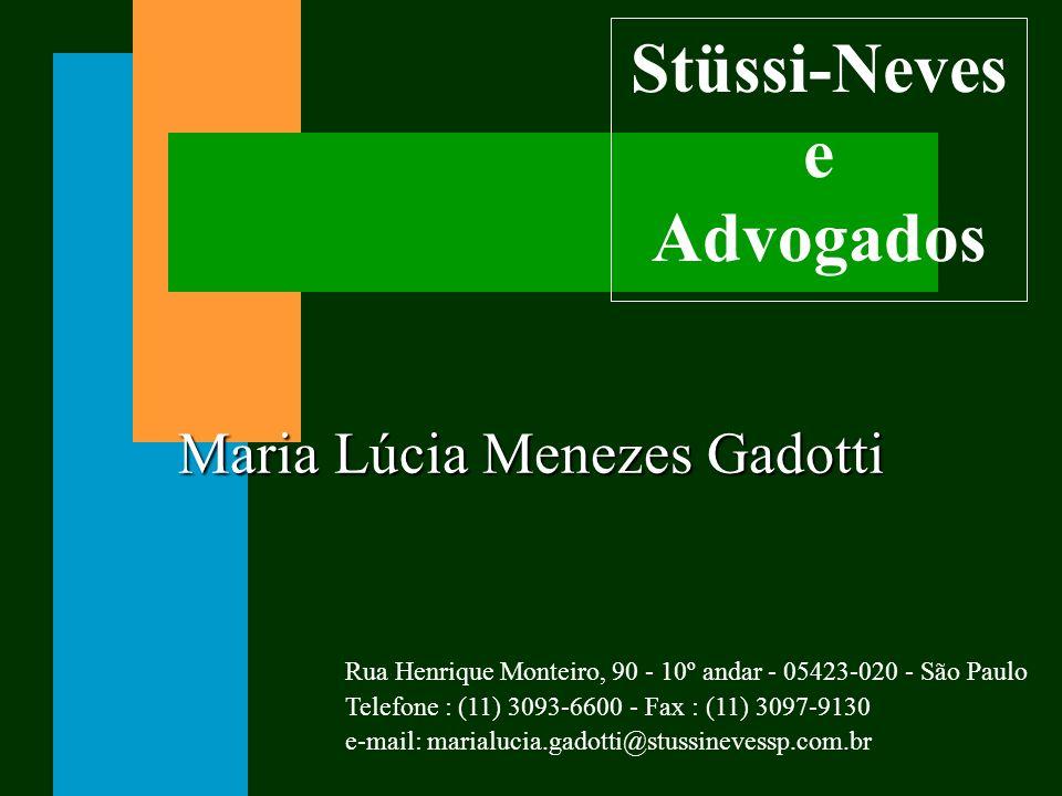 Maria Lúcia Menezes Gadotti Rua Henrique Monteiro, 90 - 10º andar - 05423-020 - São Paulo Telefone : (11) 3093-6600 - Fax : (11) 3097-9130 e-mail: mar