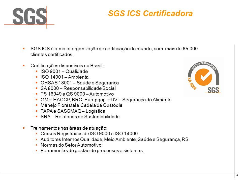 1 O Grupo SGS SGS é a maior organização do mundo em inspeções, testes e certificações, com sede em Genebra - Suíça. fundada em 1878 mais de 35.000 fun