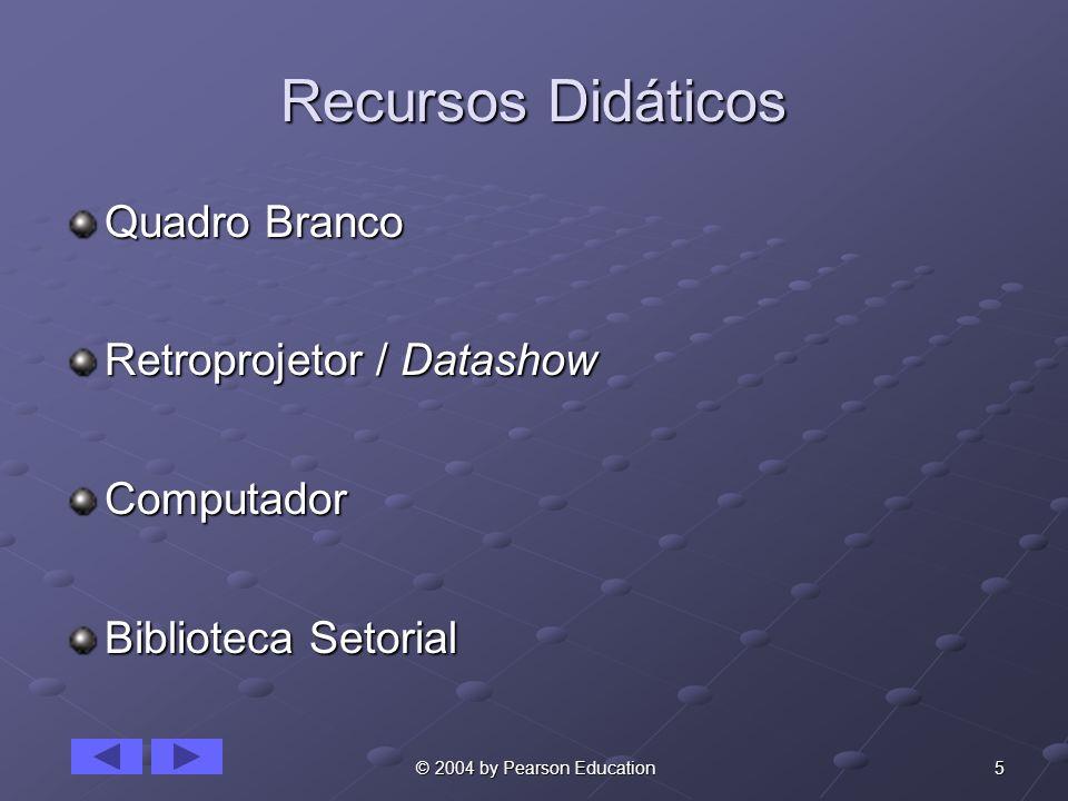 16 © 2004 by Pearson Education A Segunda Geração Voltar