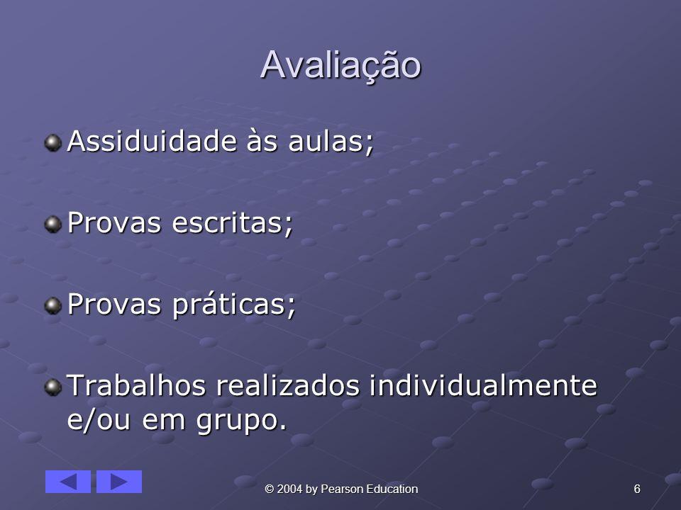 7 © 2004 by Pearson Education Bibliografia Fernando de Castro Velloso, Informática: Conceitos Básicos, 7 edição.