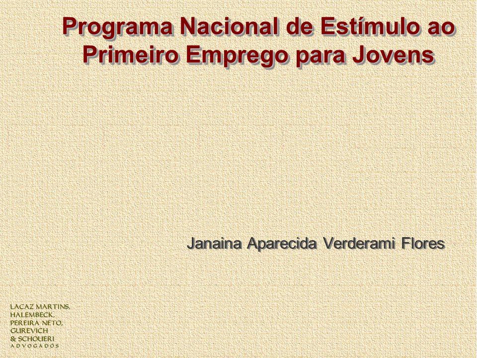 Programa Nacional de Estímulo ao Primeiro Emprego para Jovens Janaina Aparecida Verderami Flores