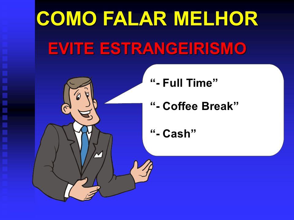 COMO FALAR MELHOR EVITE ESTRANGEIRISMO - Full Time - Coffee Break - Cash