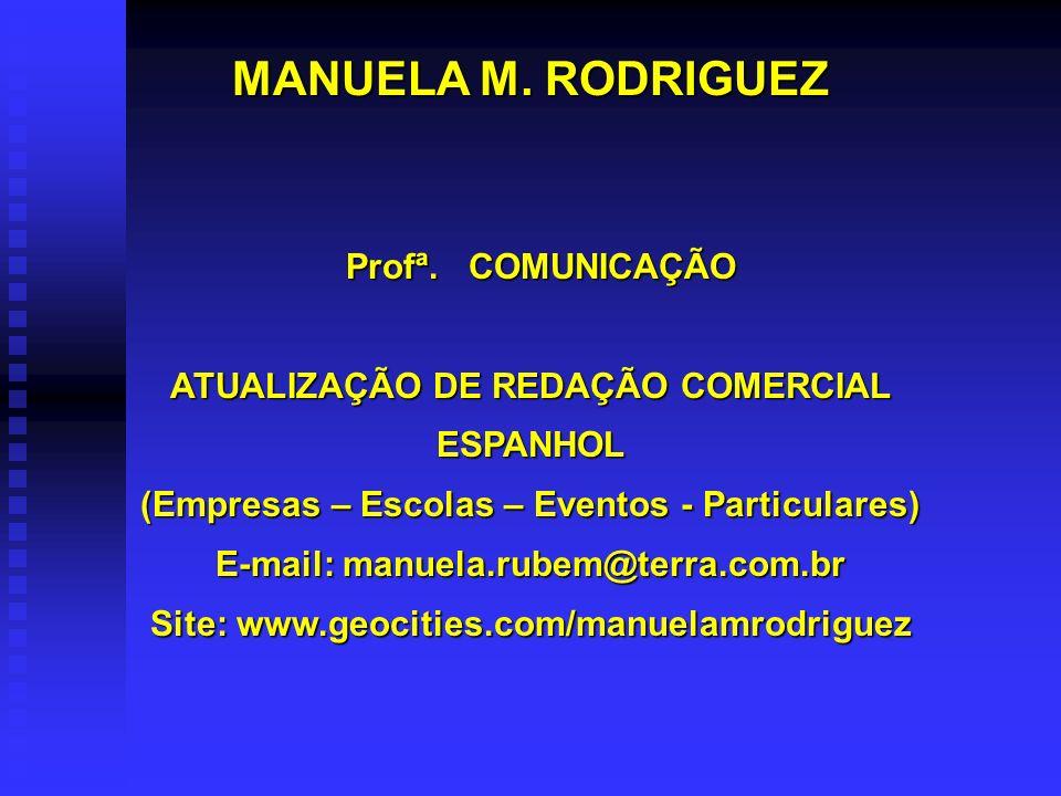 MANUELA M.RODRIGUEZ Profª. COMUNICAÇÃO Profª.