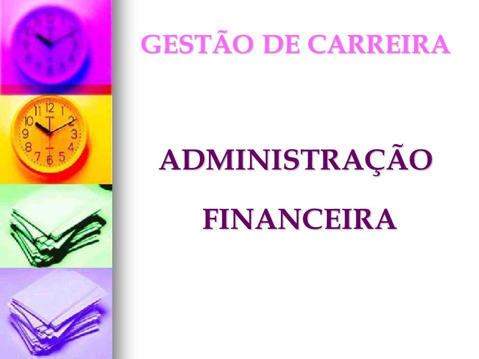 ADMINISTRAÇÃO FINANCEIRA FINANCEIRA