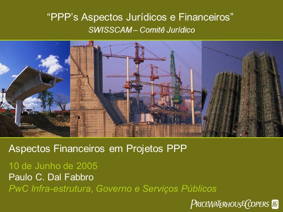 Aspectos Financeiros em Projetos PPP 10 de Junho de 2005 Paulo C.
