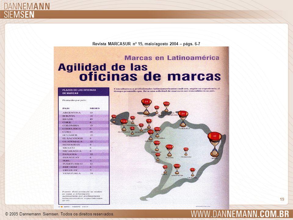 © 2005 Dannemann Siemsen. Todos os direitos reservados. 19 Revista MARCASUR nº 15, maio/agosto 2004 – págs. 6-7