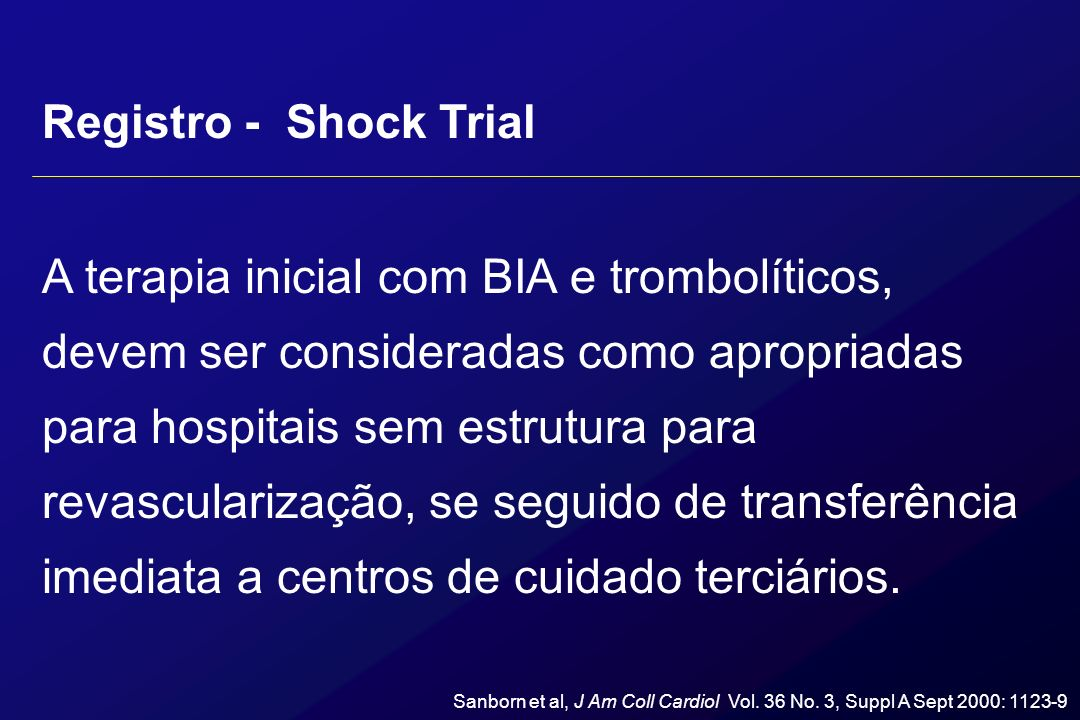 A terapia inicial com BIA e trombolíticos, devem ser consideradas como apropriadas para hospitais sem estrutura para revascularização, se seguido de t