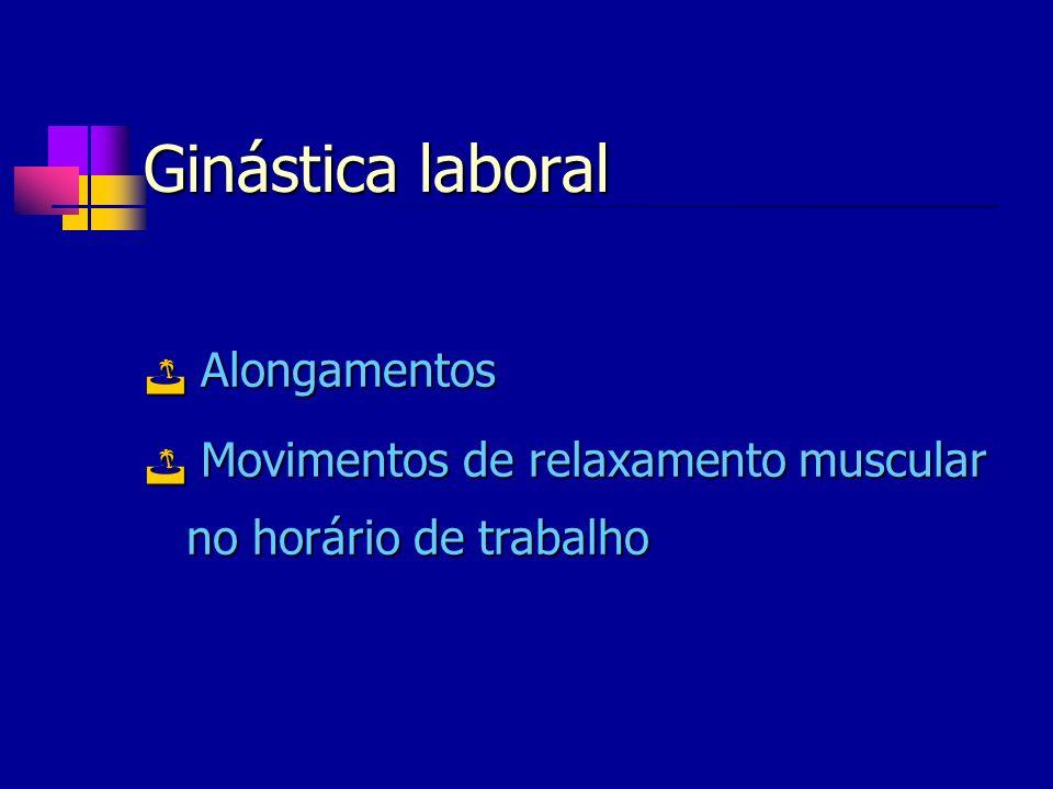 Ginástica laboral Alongamentos Alongamentos Movimentos de relaxamento muscular no horário de trabalho Movimentos de relaxamento muscular no horário de