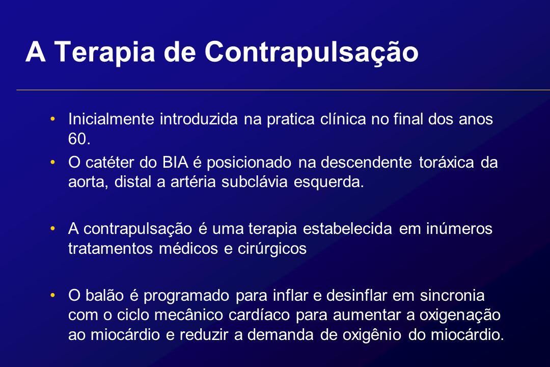 A Terapia de Contrapulsação Inicialmente introduzida na pratica clínica no final dos anos 60. O catéter do BIA é posicionado na descendente toráxica d