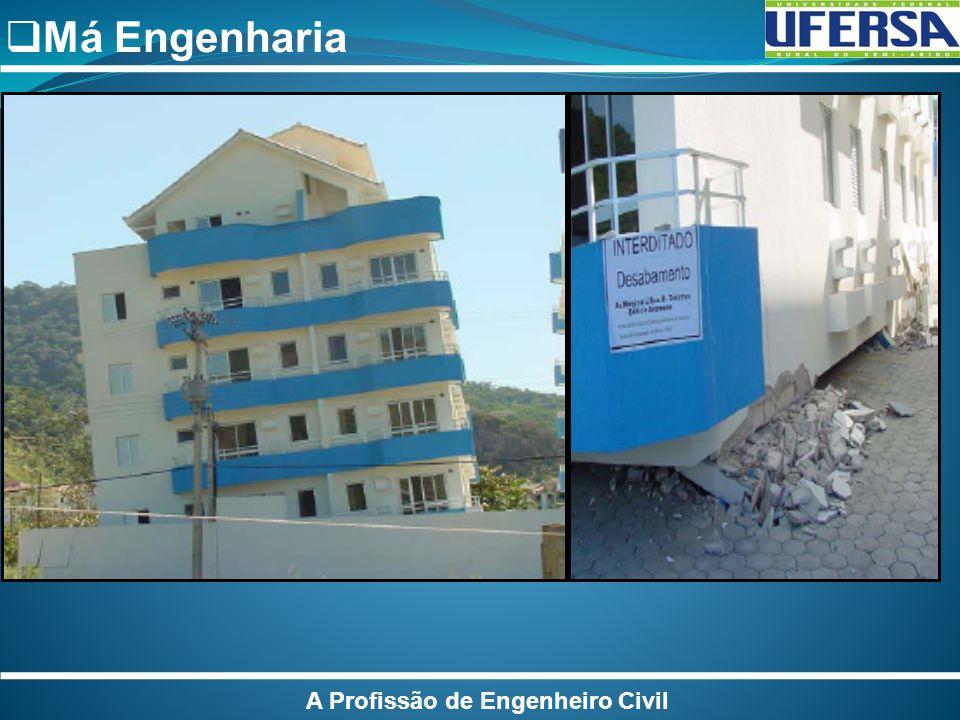 A Profissão de Engenheiro Civil Má Engenharia