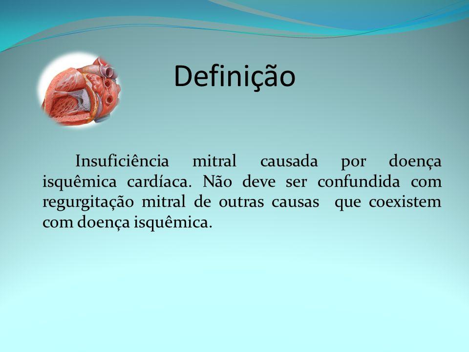 Definição Insuficiência mitral causada por doença isquêmica cardíaca. Não deve ser confundida com regurgitação mitral de outras causas que coexistem c