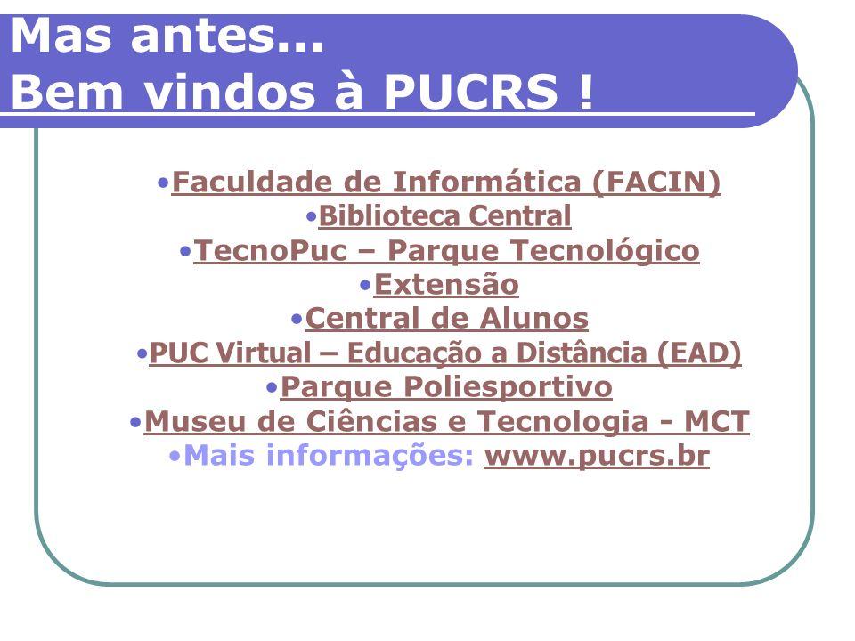 Faculdade de Informática (FACIN) Biblioteca Central TecnoPuc – Parque Tecnológico Extensão Central de Alunos PUC Virtual – Educação a Distância (EAD)