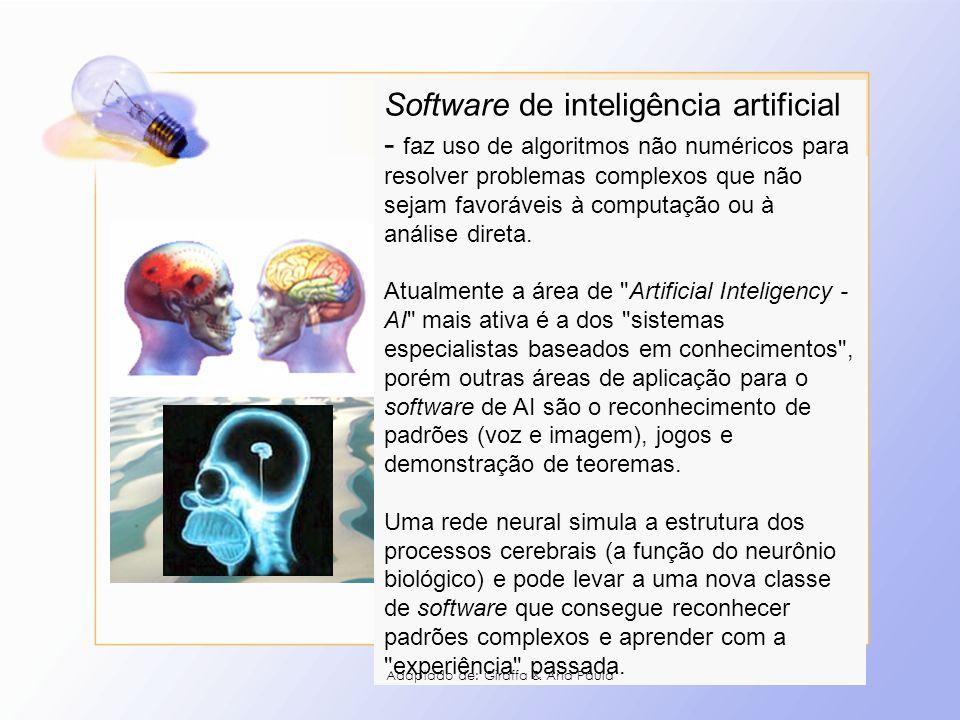 15 Software de inteligência artificial - faz uso de algoritmos não numéricos para resolver problemas complexos que não sejam favoráveis à computação o