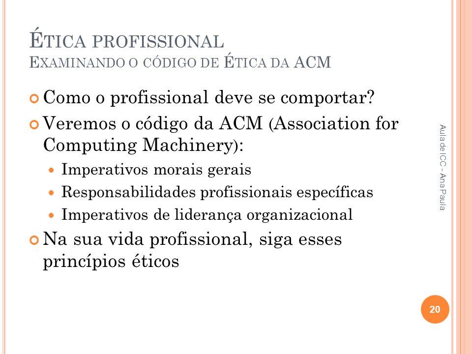 É TICA PROFISSIONAL E XAMINANDO O CÓDIGO DE É TICA DA ACM Como o profissional deve se comportar.