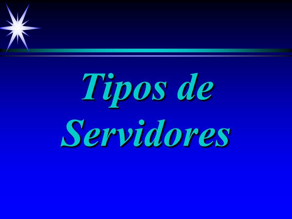 Tipos de Servidores Tipos de Servidores