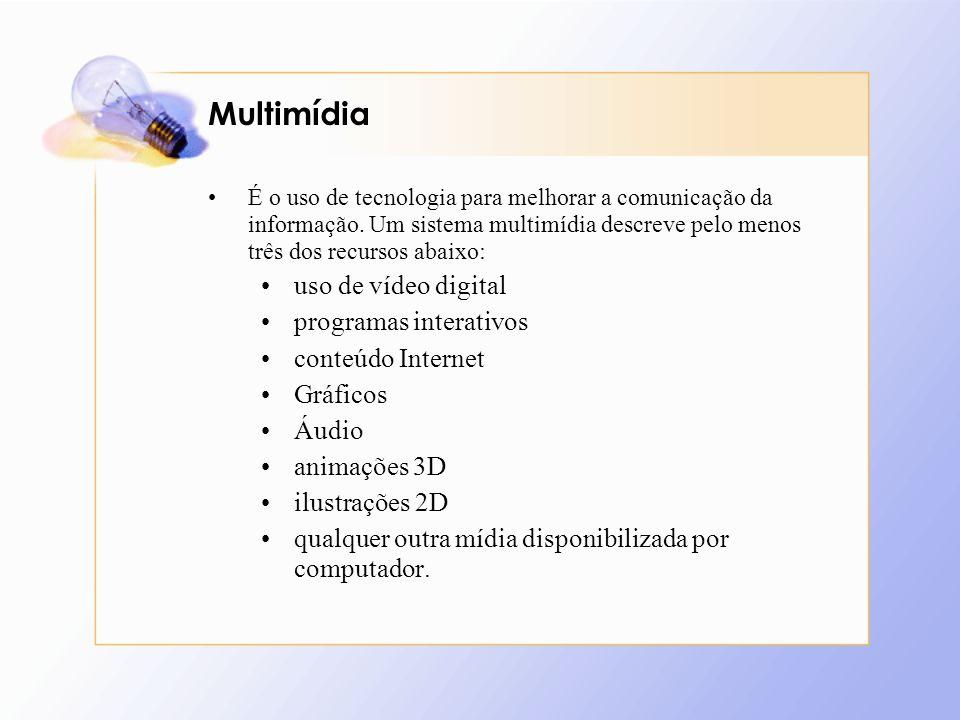 Multimídia É o uso de tecnologia para melhorar a comunicação da informação. Um sistema multimídia descreve pelo menos três dos recursos abaixo: uso de