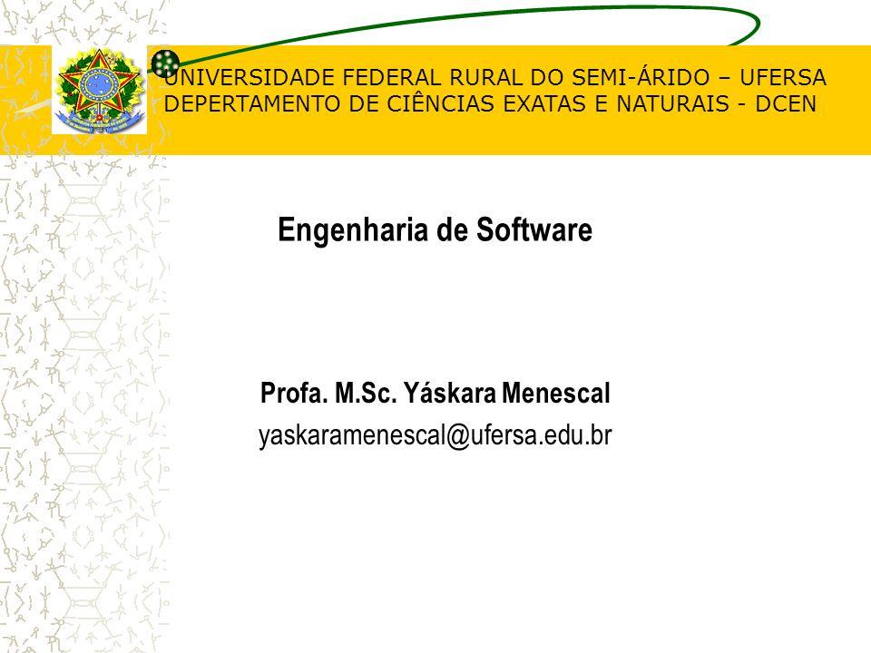 UNIVERSIDADE FEDERAL RURAL DO SEMI-ÁRIDO – UFERSA DEPERTAMENTO DE CIÊNCIAS EXATAS E NATURAIS - DCEN Profa. M.Sc. Yáskara Menescal yaskaramenescal@ufer