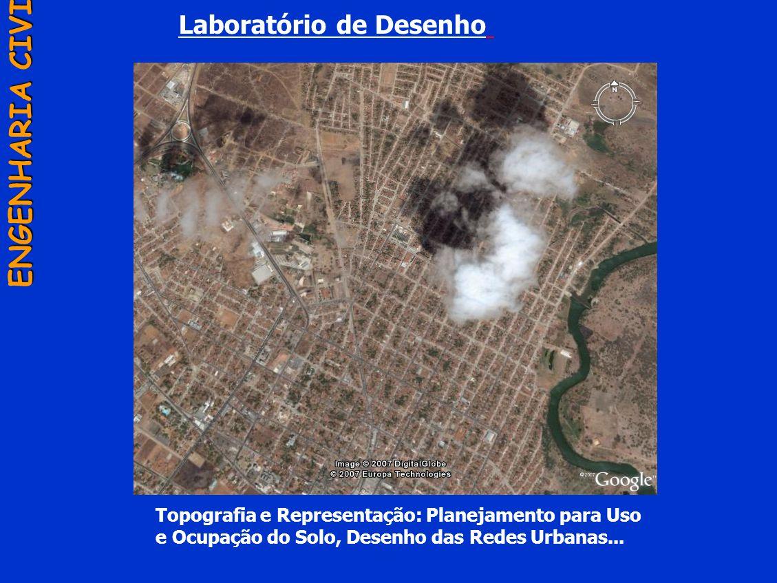 Laboratório de Desenho ENGENHARIA CIVIL Topografia e Representação: Planejamento para Uso e Ocupação do Solo, Desenho das Redes Urbanas...