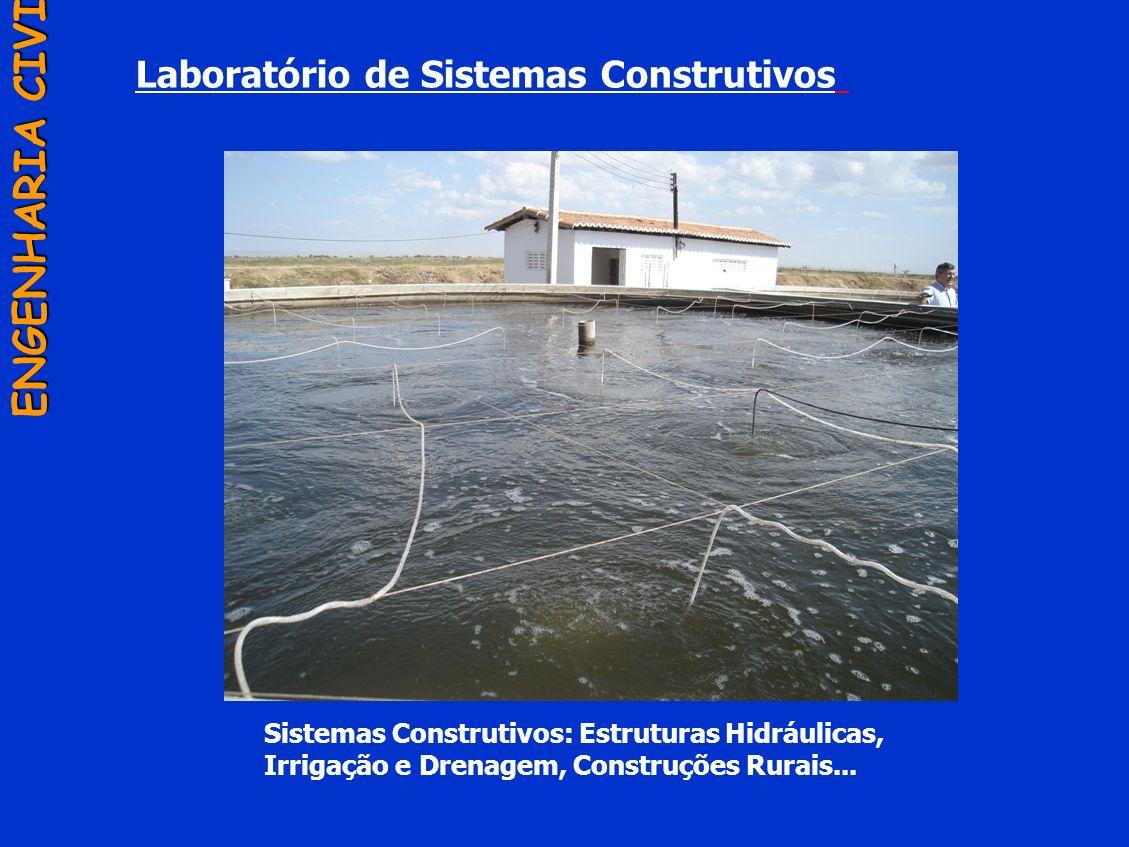 Laboratório de Sistemas Construtivos ENGENHARIA CIVIL Sistemas Construtivos: Estruturas Hidráulicas, Irrigação e Drenagem, Construções Rurais...