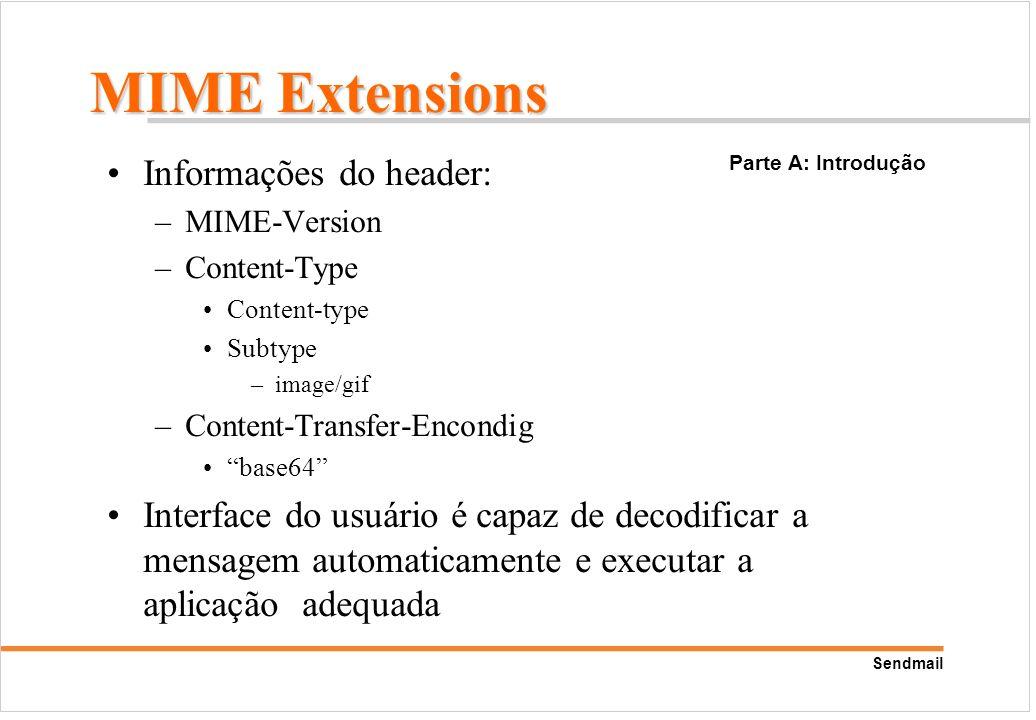 Sendmail Informações do header: –MIME-Version –Content-Type Content-type Subtype –image/gif –Content-Transfer-Encondig base64 Interface do usuário é c