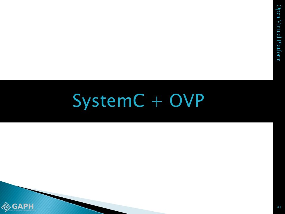 Open Virtual Platform 41 SystemC + OVP
