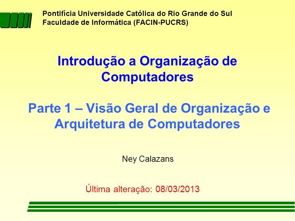 http:/ /www.inf.pucrs.br/~calazans/orgcomp_EC.html ney.calazans@pucrs.br 12 Sumário 1 - Sistemas Digitais 2 - Projeto de SDs Auxiliado por Computador 3 - Organização x Arquitetura Org_Comp