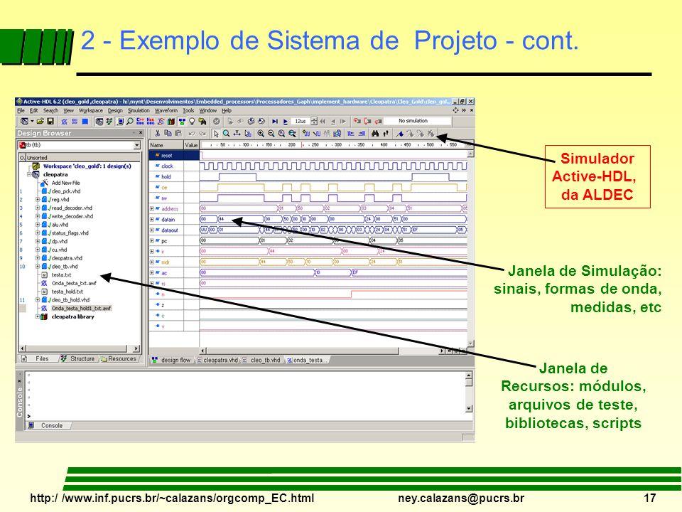 http:/ /www.inf.pucrs.br/~calazans/orgcomp_EC.html ney.calazans@pucrs.br 17 2 - Exemplo de Sistema de Projeto - cont. Janela de Simulação: sinais, for