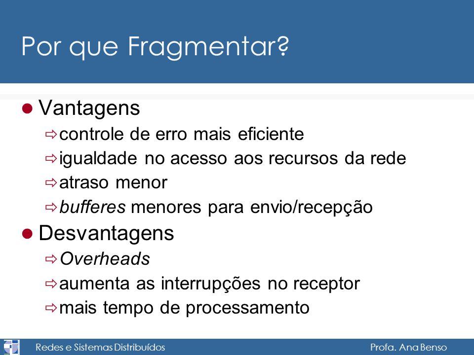Redes e Sistemas Distribuídos Profa.Ana Benso Por que Fragmentar.