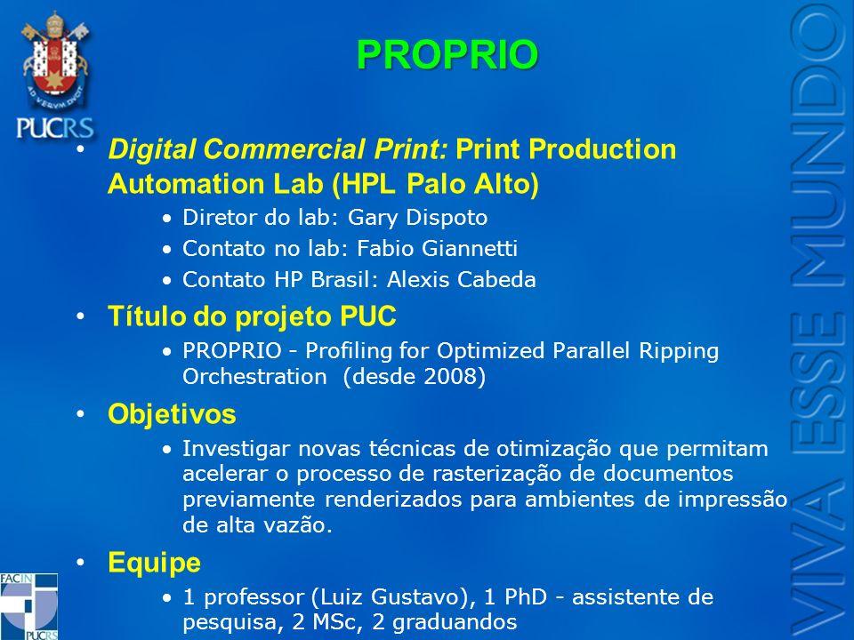 PROPRIO Digital Commercial Print: Print Production Automation Lab (HPL Palo Alto) Diretor do lab: Gary Dispoto Contato no lab: Fabio Giannetti Contato