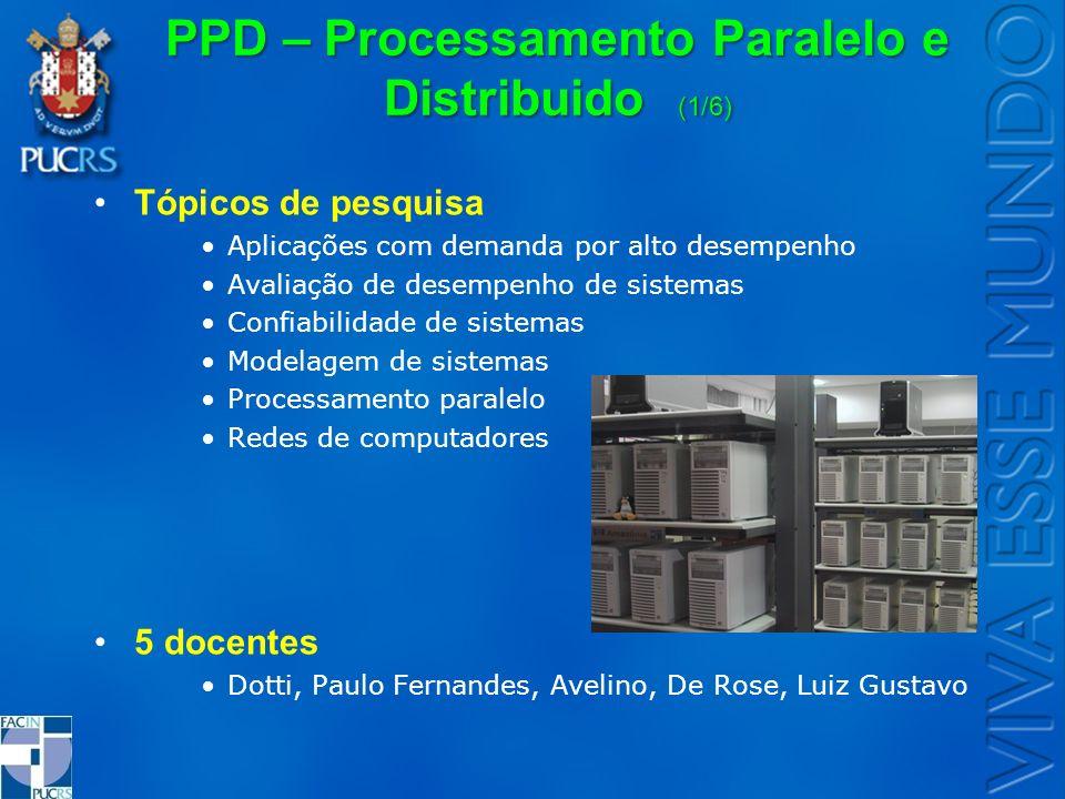 PPD – Processamento Paralelo e Distribuido (1/6) Tópicos de pesquisa Aplicações com demanda por alto desempenho Avaliação de desempenho de sistemas Co