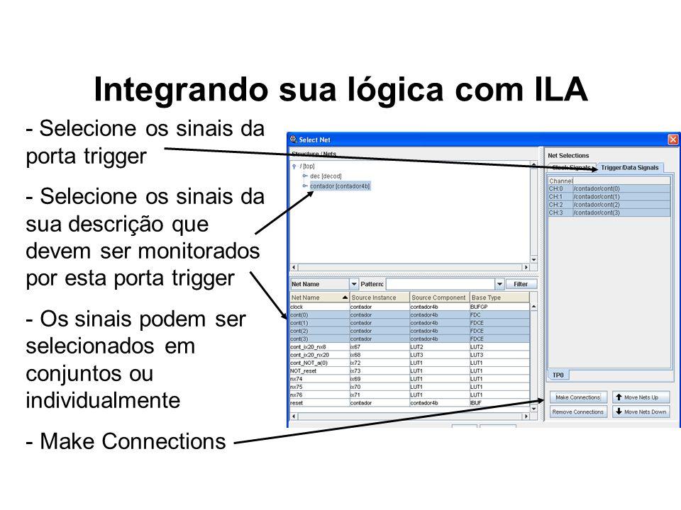 Integrando sua lógica com ILA - Selecione os sinais da porta trigger - Selecione os sinais da sua descrição que devem ser monitorados por esta porta t