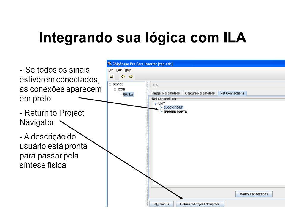 Integrando sua lógica com ILA - Se todos os sinais estiverem conectados, as conexões aparecem em preto. - Return to Project Navigator - A descrição do