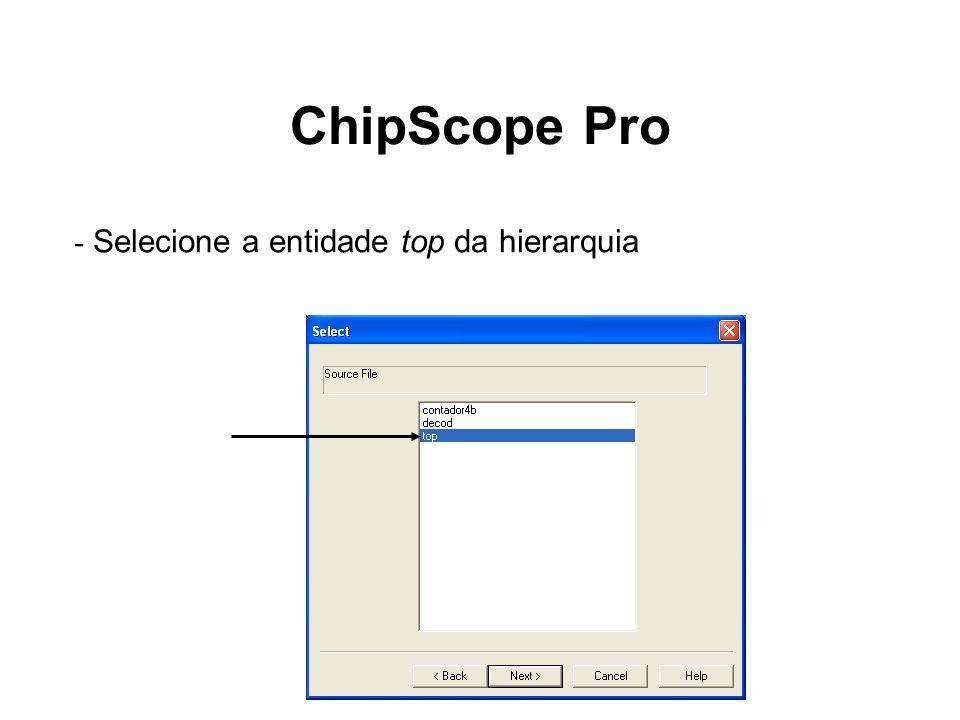 ChipScope Pro Analyzer - É o analisador lógico do ChipScope - Pode ser usado para realizar o download do bitstream - Detecta o dispositivo