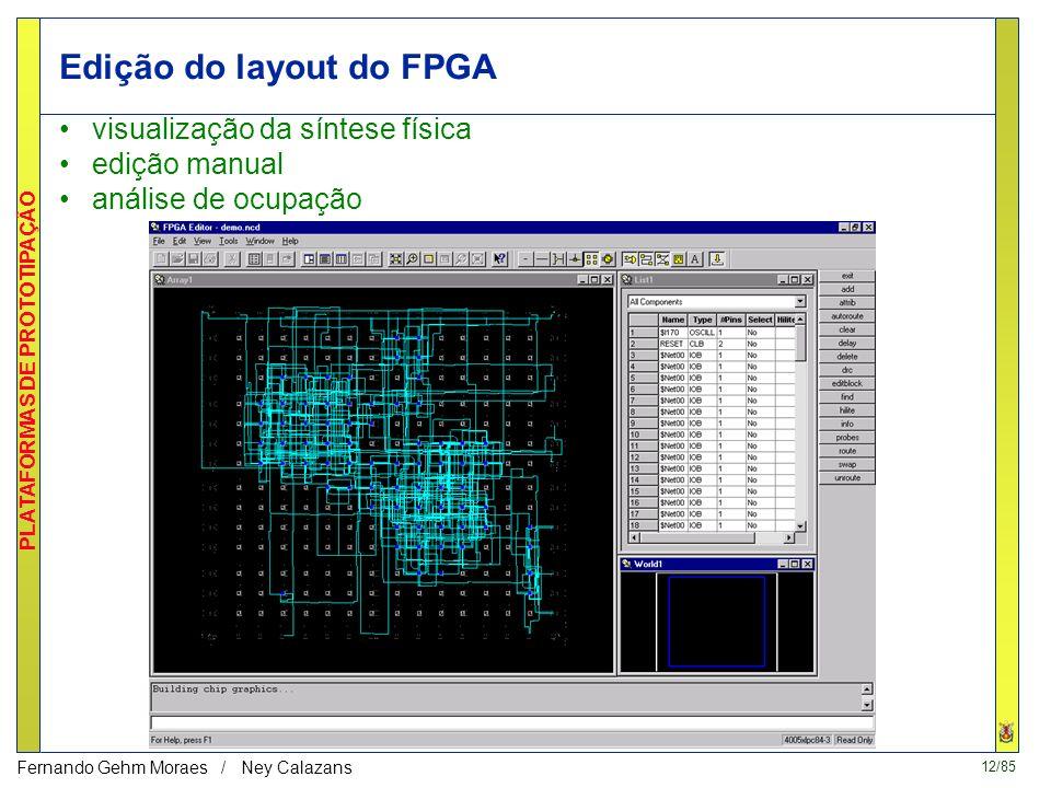 11/85 PLATAFORMAS DE PROTOTIPAÇÃO Fernando Gehm Moraes / Ney Calazans Análise de Caminhos Críticos