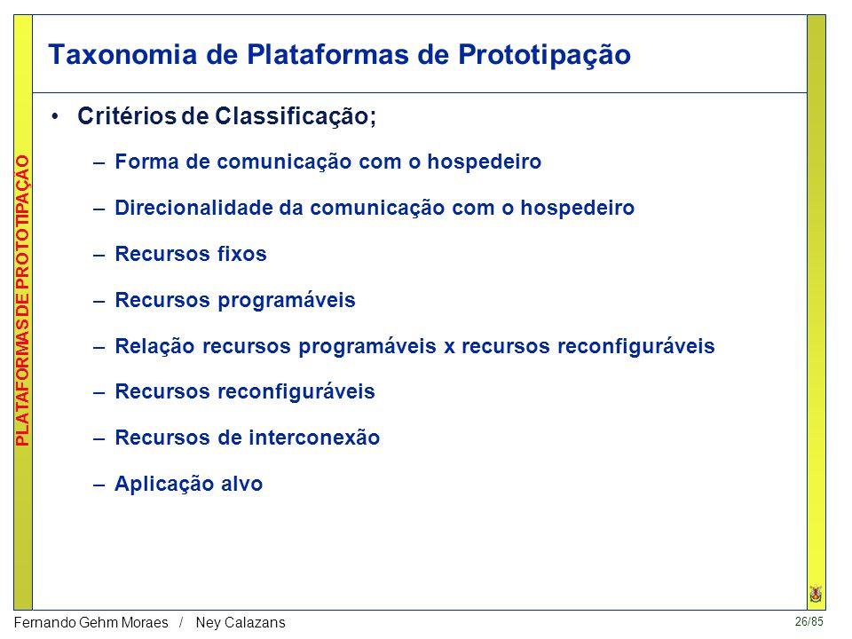 25/85 PLATAFORMAS DE PROTOTIPAÇÃO Fernando Gehm Moraes / Ney Calazans Características e Classificação Modelo Geral de Estrutura de Uma Plataforma de P