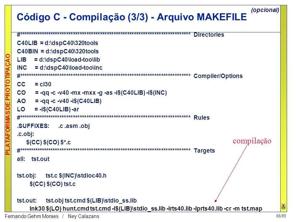 65/85 PLATAFORMAS DE PROTOTIPAÇÃO Fernando Gehm Moraes / Ney Calazans Código C - Compilação (2/3) - Arquivo HUNT.CMD /* DESCREVE AS CONEXÕES DA PLACA