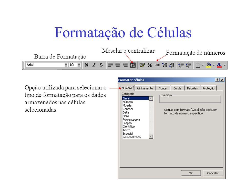 11 Formatação de Células Barra de Formatação Opção utilizada para selecionar o tipo de formatação para os dados armazenados nas células selecionadas.